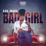 Lil Mail – Bad Girl