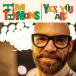 Tim Timmons – Yes You Are