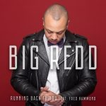 Big Redd – Running Back to You (feat. Fred Hammond)