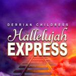 Derrian Childress – Hallelujah Express