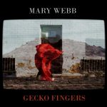 Mary Webb – Gecko Fingers
