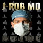 J-Rob MD – High Fives and Thumbs Ups