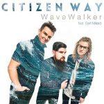 Citizen Way feat. Bart Millard – WaveWalker