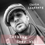 Chris Lindberg – Nothing Ever Will