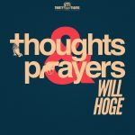 Will Hoge – Thoughts & Prayers