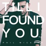 Phil Wickham – Till I Found You