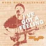 Mark Wayne Glasmire – I've Got A Feeling