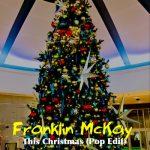 Franklin McKay – This Christmas (Pop Edit)