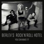 Berlev's Rock'n'Roll Hotel – You Can Make It!