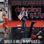 John Schneider – Walk A Mile In My Shoes