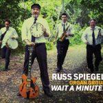 Russ Spiegel Organ Group – Wait a Minute!
