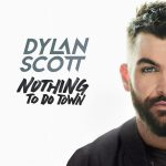 Dylan Scott – Nothing To Do Town EP