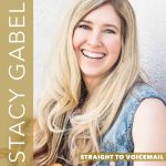 Stacy Gabel – Straight to Voicemail