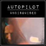 Autopilot – Undisguised